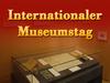 Internationaler Museumstag 2012